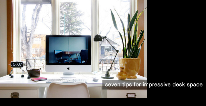 7 Tips for an Impressive Desk Top