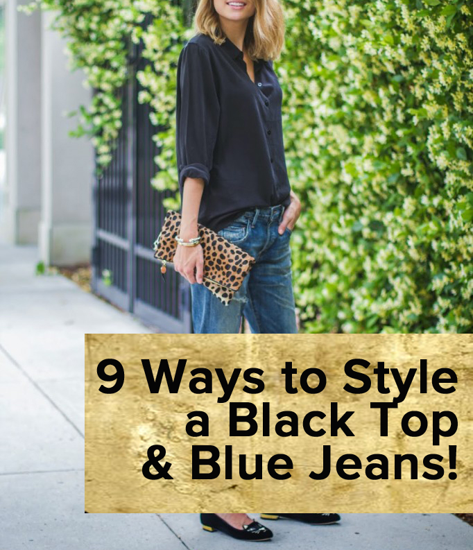 9 Ways To Style A Black Top And Blue Jeans The Modern Savvy