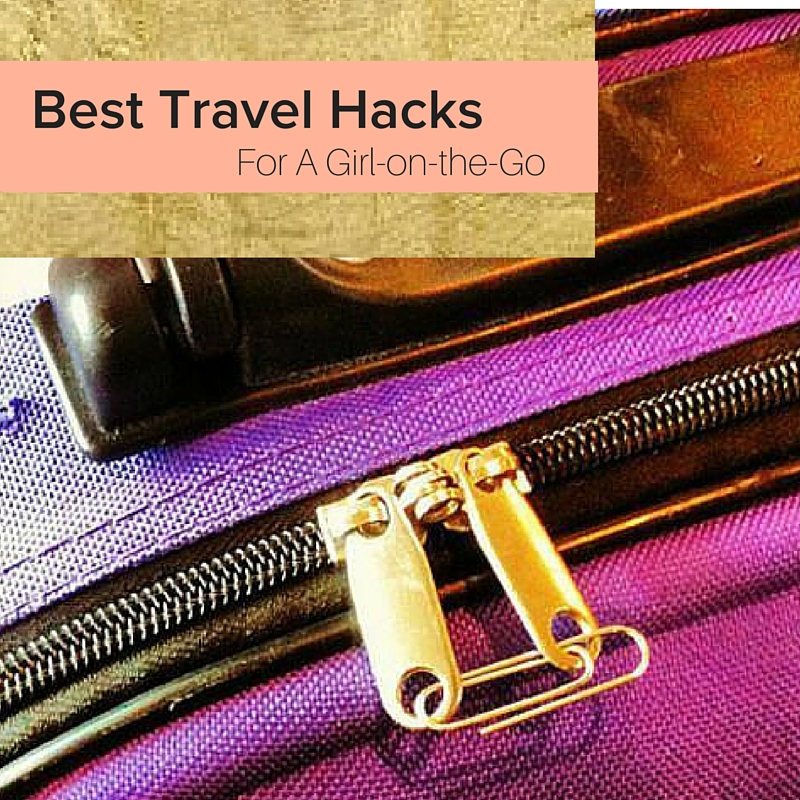 Clever Travel Hacks for the GIrl on the Go // The Average Girl's Guide