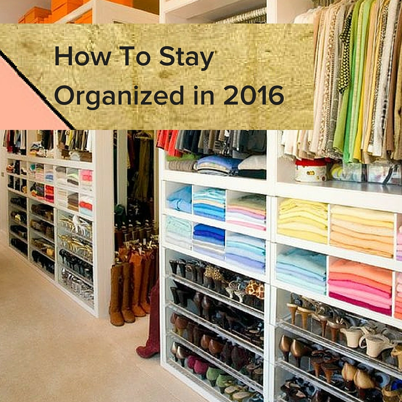 How to stay organized in 2016 the modern savvy for How to stay organized at home