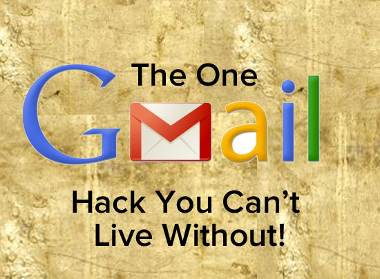 The Gmail Hack You Can't Live WIthout
