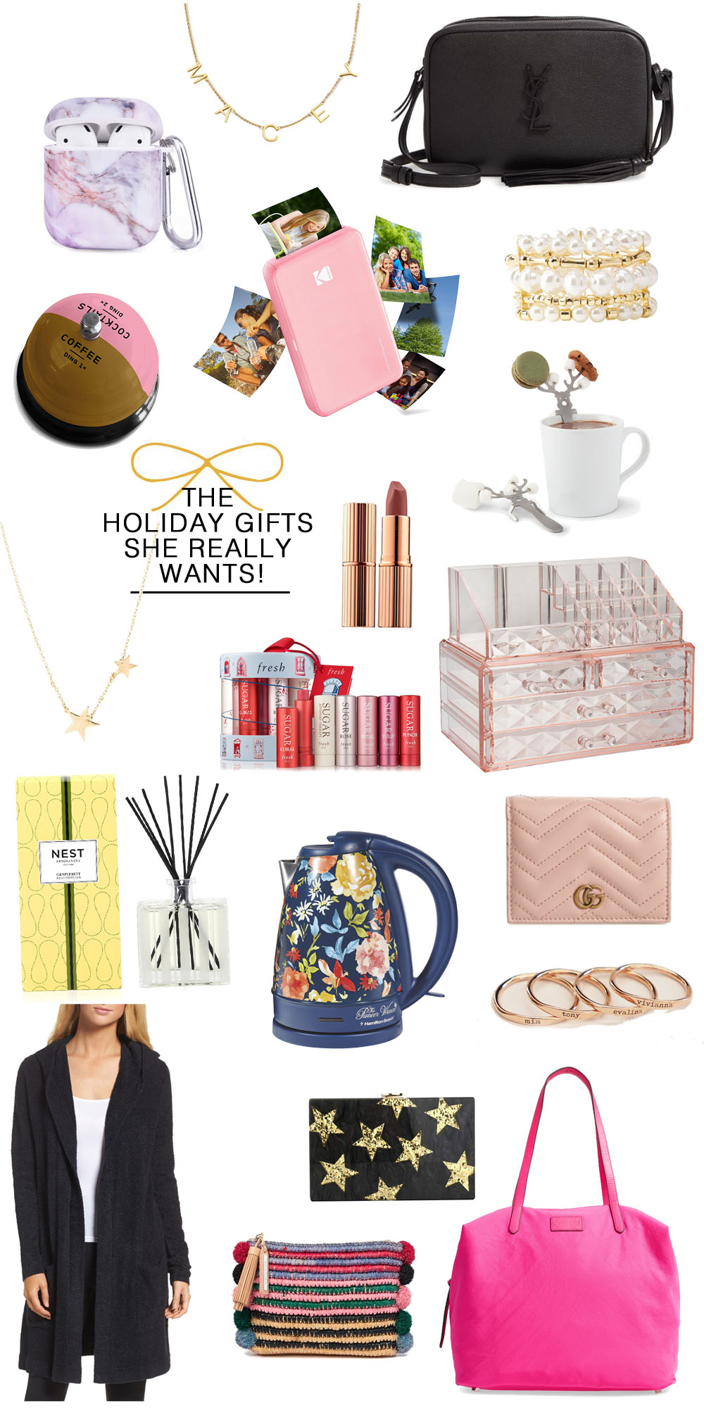 The 20+ Holiday Gifts for Her  this Season by popular Florida life and style blog, The Modern Savvy: collage image of Marble iPods case, name necklace, YSL purse, Coffee time bell, instant photo printer, Lilly Pulitzer pearl bracelet, reindeer dessert stirrers, Gorjana star necklace, Fresh lip set, Charlotte Tillbury lipstick, Pioneer Woman kettle, Gucci wallet and card case, engraved name rings, Barefoot Dreams cardigan, Loeffler Randall purse, Star clutch, Rebecca Minkoff nylon tote.
